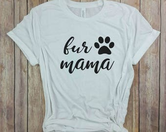 Fur Mama, dog mama shirt, dog mom shirt, fur mama shirt, mothers day gift, gift for her, dog lover gift, dog lover shirt