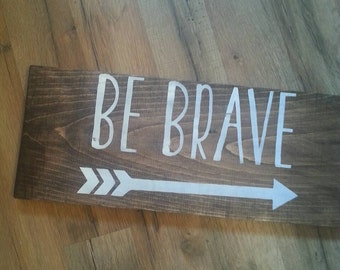 Be Brave wood handmade sign nursery gender neutral baby shower arrows