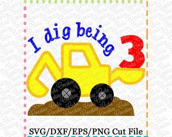 EXCLUSIVE I dig being 3 Digger Cutting File, digger cut file, payloader svg, backhoe svg, excavator svg, 3rd third birthday svg cut file