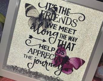 Friends We Meet Quote Glitter Box Frame