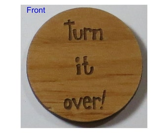 Turn it over! Chip (Medallion, Token) Laser Engraved Alder Wood