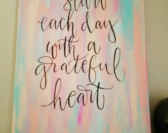 Start each day with a grateful heart 12×16