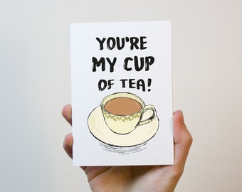 You're My Cup of Tea Valentines Day Card | Funny Valentines Day Card | Valentines Day Card for Him | Valentines Day Card for Her | Cute Card
