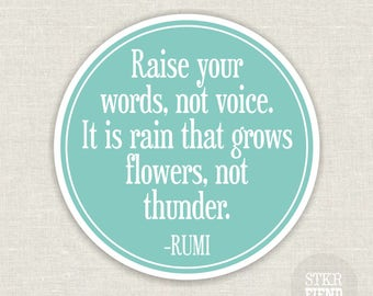 raise your words Rumi quote | vinyl bumper sticker | skateboard decal | laptop decal