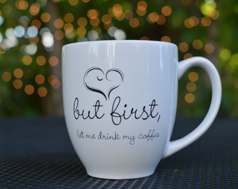 But first let me drink my coffee, Coffee Mug!