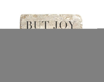 6x6 Concrete Garden Stone or Bookend. Psalm 30:5 But joy comes in the morning. Inspirational Stone for Sympathy or Loss. READY TO SHIP