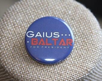 Gaius Baltar For President Button, Gaius Baltar For President Pin, Battlestar Galactica Button, BSG Button, Election Pin, Campaign Pin
