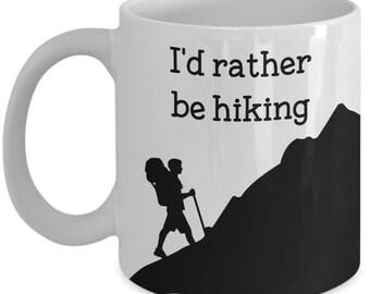 I'd Rather Be Hiking Coffee Mug- Funny Tea Hot Cocoa Cup - Novelty Birthday Christmas Anniversary Gag Gifts Idea