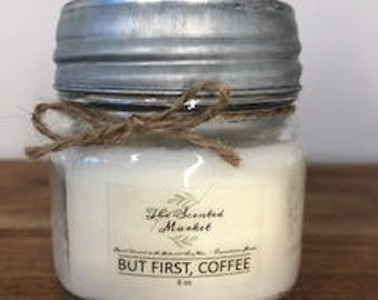 6 oz But First, Coffee Soy Wax Candle