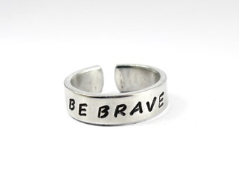 Be Brave Ring, Inspired Quote Ring, Handstamped Aluminum Ring