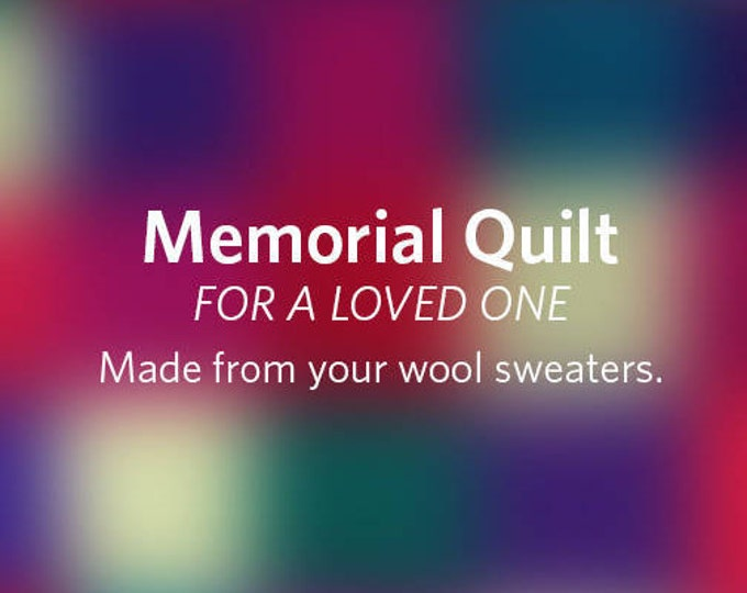"""A """"Memorial Quilt"""" — for a loved one"""