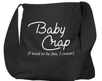 Baby Crap I Used To Be Fun Black Organic Cotton Slouch Bag