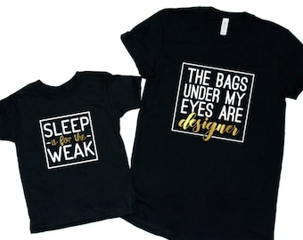 Mummy and Me T Shirts, Designer Bags - Sleep is for the Weak, Mummy and Me Outfit, Matching Parent and Baby, Tired Mum T Shirt, Matching Set