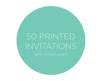 50 Professionally Printed Invitations including Envelopes 5x5, 4x6 or 5x7