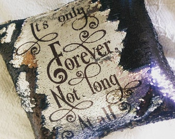 It's Only Forever Not Long At All LABYRINTH SEQUIN CUSHION, David Bowie Goblin King  Wedding Gift Hidden Message,  Mermaid Cushion