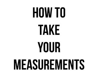 How to Take Your measurements for your order Size Guide