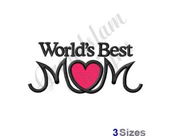 Worlds Best Mom - Machine Embroidery Design
