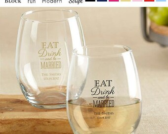 Personalized Stemless Wine Glasses (9oz) - Eat Drink Be Married - Custom Wedding Wine Glasses - Wedding Favors (30009)