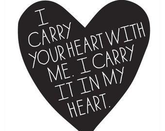 I Carry Your Heart Art Print - E. E. CUMMINGS quote -  Wall Art - Heart - Valentine - Sweetheart