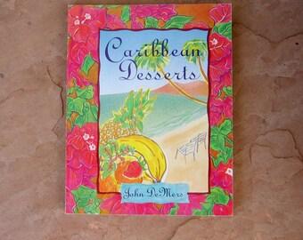 Dessert Cookbook, Caribbean Desserts by John DeMers, 1992 Vintage Cookbook