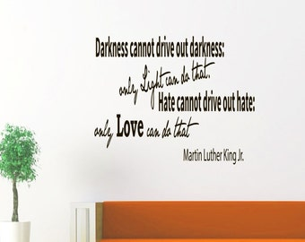 Wall Decals Quotes Martin Luther King  Darkness cannot drive out darkness Words Decal  Murals Vinyl Lettering Sticker Art Z37