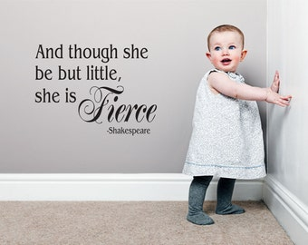 Shakespeare Quote Wall Decal // And Though She Be But Little She Is Fierce // Little Girls Wall Decal  // Wall Decals //Shakespeare Decor