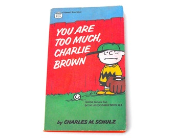 1967 Charlie Brown, You Are Too Much Vintage Paperback Book Charles Schulz Peanuts Snoopy Woodstock Lucy Linus Sally Peppermint Patty Comics
