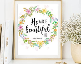 He calls me Beautiful One print, Song of Solomon 2:1-17 Watercolor Flower sign Bible verse wall art Nursery decor kids wall DIGITAL FILES
