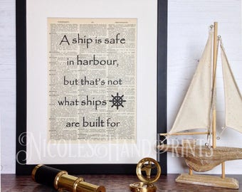 Inspirational Quote Print, A ship is safe in harbour, Graduation Gift, Life Quotes, Inspirational Wall Art, New Business Gift, Adventure,