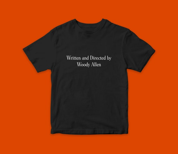 Written And Directed By Woody Allen Original Text Movie T Shirts Best Cool Gift Windsor Font Woody Allen Fans by Etsy