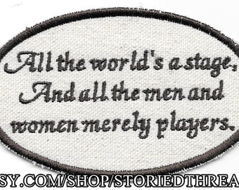Shakespeare, As You Like It, All the World's a Stage Patch