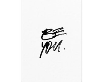 Be YOU - Hand lettered Print