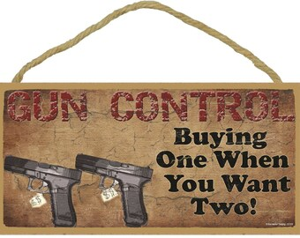 """GUN CONTROL Buying One When You Want Two! Hunting Man Cave Bar 5"""" x 10"""" SIGN Plaque Decor"""