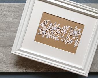 """Mantra Papercutting Art, """"Breathe"""" Inspirational Paper Art, Handmade Art for Contemporary Home Decor, Unframed Art"""