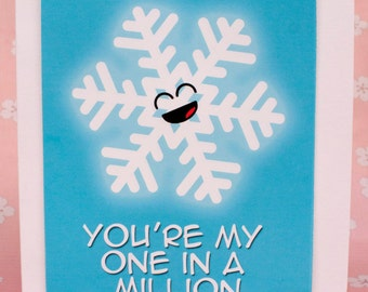 Unique Handmade Kawaii Card. Just like a Snowflake you're One in a Million! Great for Valentines Day or a General Greetings Card