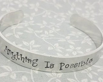 Anything Is Possible - Cuff Bracelet - Inspirational Quote Cuff