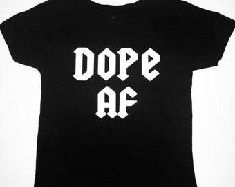 Dope Af shirt