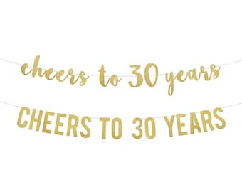 Cheers to 30 Years Banner . 30th Birthday Party . 30th Birthday Banner . 30 and Fabulous . 30th Anniversary . 30th Birthday Sign . Gold