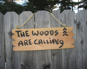 """Hand carved Rustic Cedar Sign"""" The Woods Are Calling"""" with trees Personalized home decor inexpensive sign"""