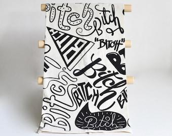 Bitch Tea Towel: Hand Lettered, Screen Printed Natural Cotton Flour Sack Tea Towel, Feminist, Girlfriend Gift Bitchcraft