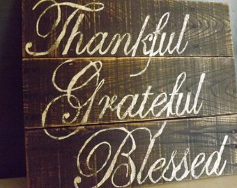 Thankful, Grateful, Blessed sign/Wedding sign/Fall sign/Wood sign/Wood sign