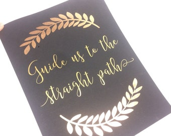 Real foil print inspirational Islamic Art - guide us to the straight path, Islamic Wall Art, Muslim Gift