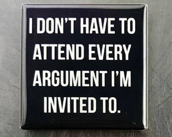 I don't have to attend...Custom made 1.5 x 1.5  magnet