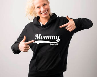Mommy Since 2017 (Any Year) Hoodie, Mommy Hoodies, Mom Gift, Announcement, Sweatshirt