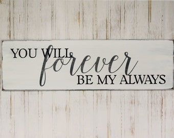 Wedding Sign, Valentine,  You Will Forever Be My Always,  Hand Painted,  Wall Decor, Wedding Decor, Love, Signs with Sayings, Love