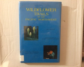 Wildflower Trails of the Pacific Northwest (1970) - vintage used botany book - by Art Chipman - hardcover - ex-library copy - color photos
