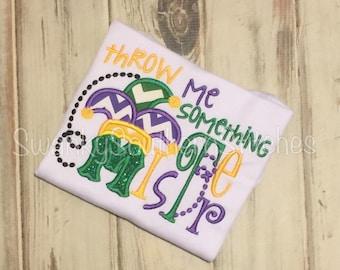 Mardi Gras ...Throw Me Something Mister Shirt
