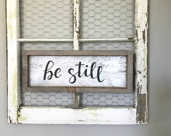 Be Still Wood Sign - FREE SHIPPING - Hand Painted Reclaimed Wood Wall Hanging - Bible Verse - Farmhouse Decor
