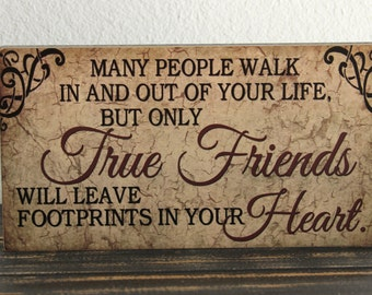 Friend gift Primitive Wood Sign block True Friends will leave footprints in your heart Vintage signs plaque Home Decor