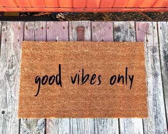 2 Sizes - good vibes only - Coir Door Mat - Doormat - 18 x 30 and 24 x 36 - Housewarming Gift - Welcome Mat